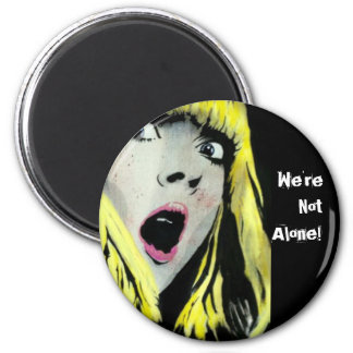 'We're Not Alone!' Magnet