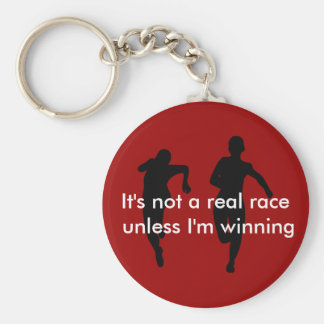 We're not running a real race unless I'm winning Key Ring