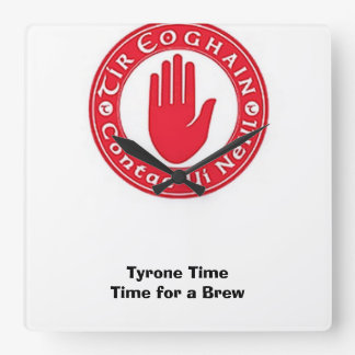 Were on Tyrone Time-Time for a Brew. Square Wall Clock