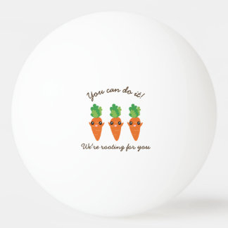 We're Rooting For You Funny Encouraging Carrots Ping Pong Ball