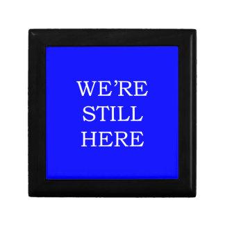 We're Still Here Gift Box