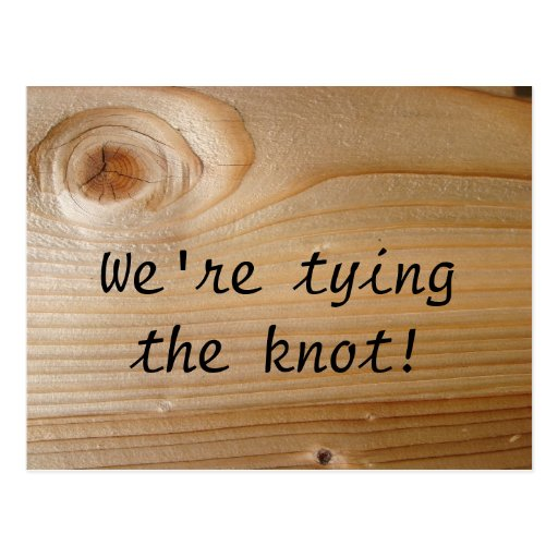 We're tying the knot! postcards