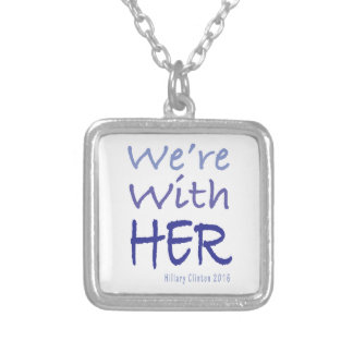 We're With Her Hillary Clinton 2016 Silver Plated Necklace