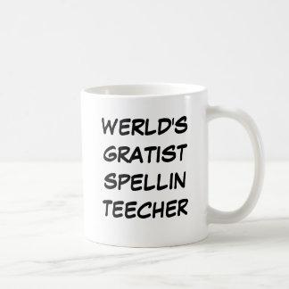 """Werld's Gratist Spellin Teecher""  Mug"