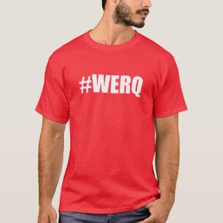 #WERQ Hash Tag Werq Work It Hashtag Diva Dance T-Shirt