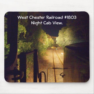 West Chester Railroad #1803 From The Cab View Mouse Pad