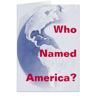 West-Hemisphere, Who Named America? Greeting Card