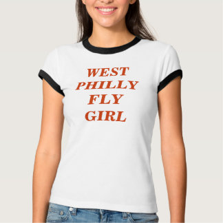 WEST PHILLY FLY GIRL T-Shirt