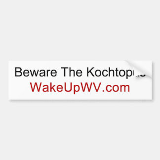 West Virginia - Beware The Kochtopus Bumper Sticker