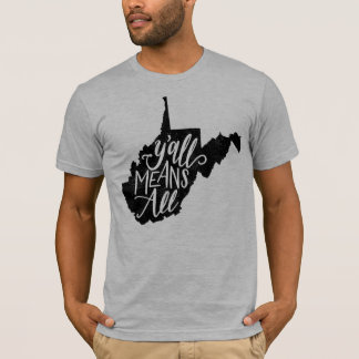 "West Virginia ""Y'all Means All"" Equality T-Shirt"