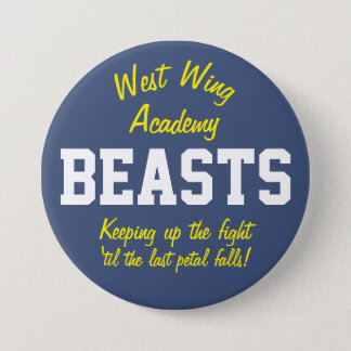 West Wing Academy Beasts 7.5 Cm Round Badge