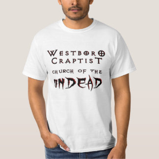 Westboro Craptist Church of the UNDEAD T-Shirt