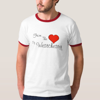 Westchester - From The Heart Of T-Shirt
