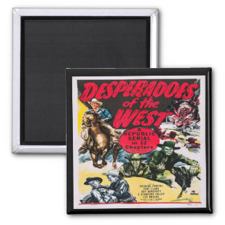 Western Desperados Of The West Square Magnet