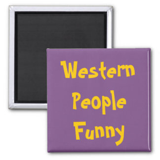 Western People Funny Magnet