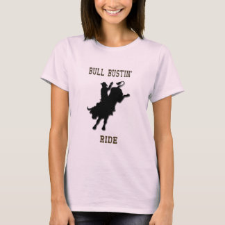 "Western Rodeo ""Bull Bustin' Ride"" Ladies T Shirt"