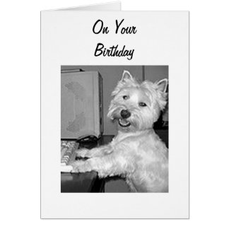 WESTHIGHLAND TERRIER SAYS HIGH TECH BIRTHDAY CARD