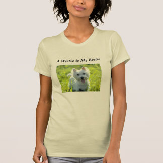 Westie is My Bestie T-Shirt