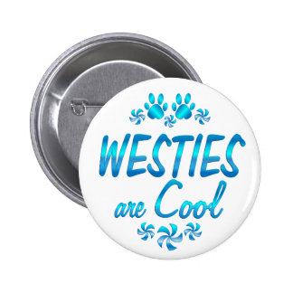 Westies are Cool. 6 Cm Round Badge