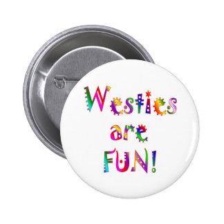 Westies are Fun 6 Cm Round Badge