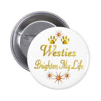 Westies Brighten My Life 6 Cm Round Badge