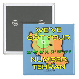 We've Got Your Number Tehran 15 Cm Square Badge