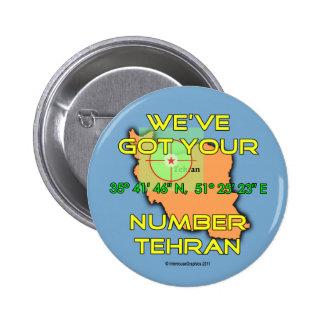 We've Got Your Number Tehran 6 Cm Round Badge