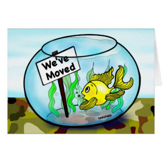 We've Moved for military service funny goldfish Greeting Card