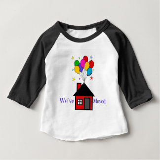 We've Moved New Home Baby T-Shirt