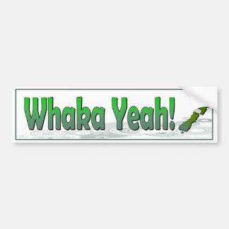Whaka Yeah. funny kiwi (New Zealand) saying Bumper Sticker