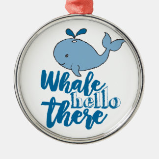 Whale Hello There Metal Ornament