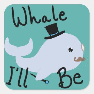 Whale I'll Be Sticker