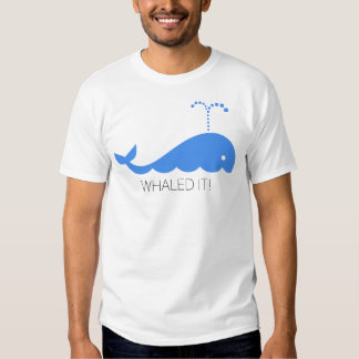 whaled it t-shirts