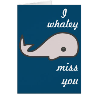 Whaley Miss You Card