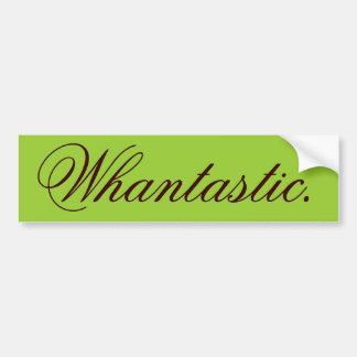 Whantastic Bumper Sticker
