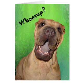 Whassup Greeting Card