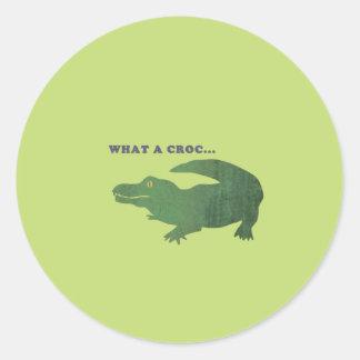 What a croc... round sticker