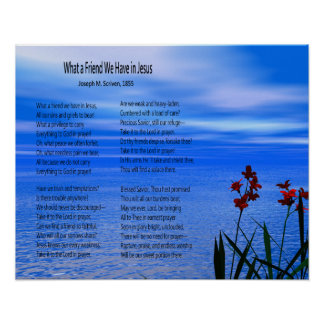 """""""What a Friend We Have in Jesus"""" Lyrics Poster"""