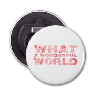 What A Wonderful World Bottle Opener