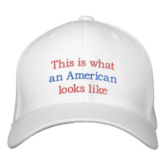 What An American Looks Like Embroidered Baseball Cap