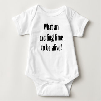 What an exciting time to be alive! baby bodysuit
