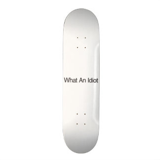 What An Idiot 18.1 Cm Old School Skateboard Deck