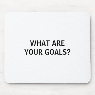 What Are Your Goals? Mousepad