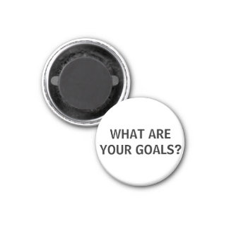 What Are Your Goals? Round Magnet