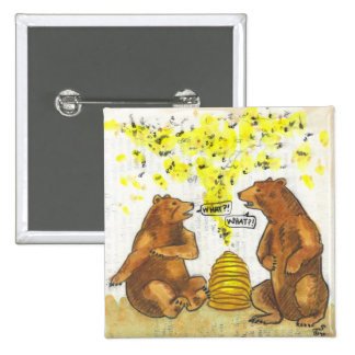 What?! Bears and bees hard of hearing humor button