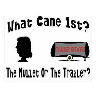What Came 1st?  The Mullet or The Trailer? Postcard
