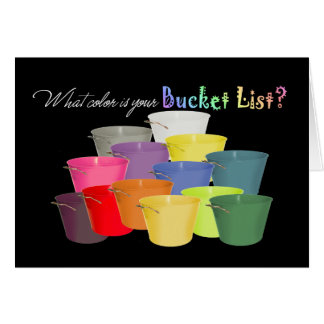 What Color Is Your Bucket List? Card