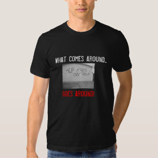 What Comes Around, Goes Around - Animal Liberation Tshirts