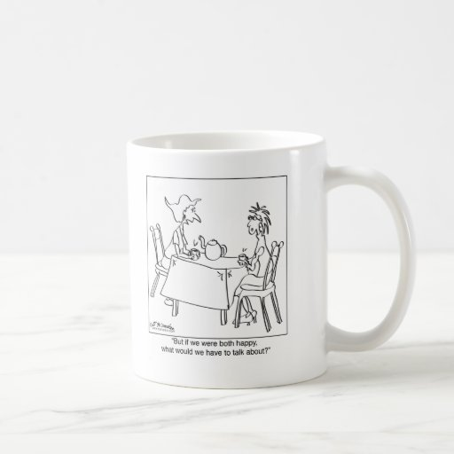 What Could You Talk About If You're Happy? Coffee Mugs