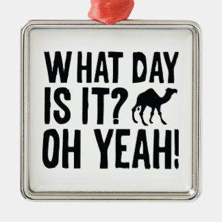 What Day Is It? Oh Yeah! Hump Day! Silver-Colored Square Decoration
